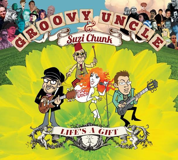 Groovy Uncle & Suzi Chunk - Life's A Gift